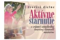 Aktívne starnutie - umelecká tvorivá činnosť seniorov - NOVÉ!!!